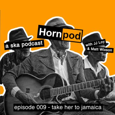 Cover art for 009 - Take Her To Jamaica