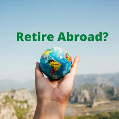Cover art for Why Retire Abroad?