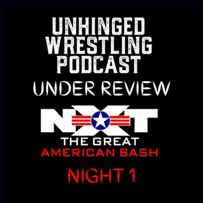 Cover art for Under Review: NXT: THE GREAT AMERICAN BASH Night 1