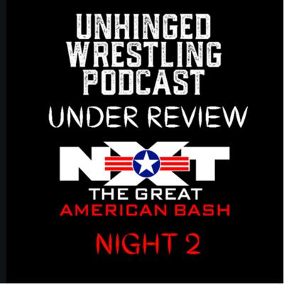 Cover art for Under Review: NXT: THE GREAT AMERICAN BASH Night 2
