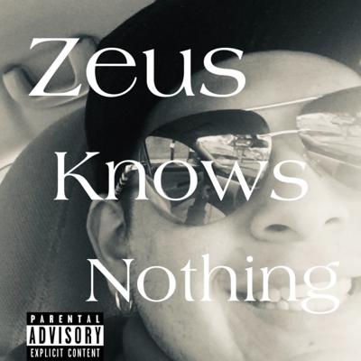 Zeus Knows Nothing