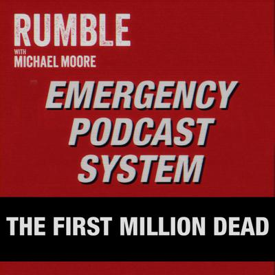 Cover art for Ep. 53: EMERGENCY PODCAST SYSTEM — The First Million Dead