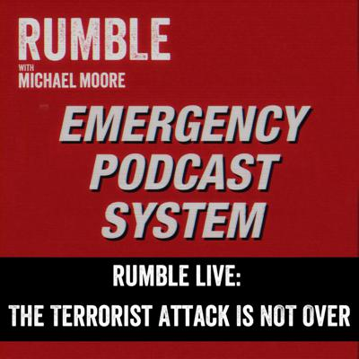 Cover art for EP. 153: RUMBLE LIVE - The Terrorist Attack Is NOT Over