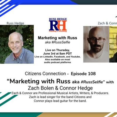 Cover art for Marketing with Russ... aka #RussSelfie with Zach Bolen & Connor Hedge - Ep. 108