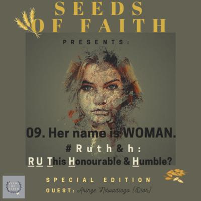 Cover art for #09. Her name is WOMAN - Ruth: R U This Honourable and Humble?