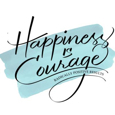 Cover art for Happiness is COURAGE and A is for... Affirmative! Just Say Yes!