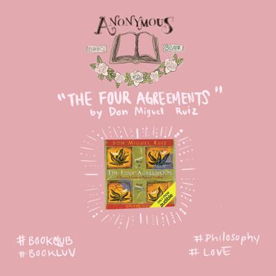 Cover art for Anonymous Book Club : The Four Agreements by Don Miguel Ruiz