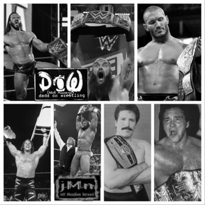 Cover art for DADS (NOT ALWAYS) ON WRESTLING (MAY 22, 2020) - TOP 10 TO NEVER HOLD A WWE-RECOGNIZED WORLD TITLE
