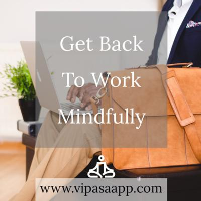 Cover art for Get Back to Work Mindfully