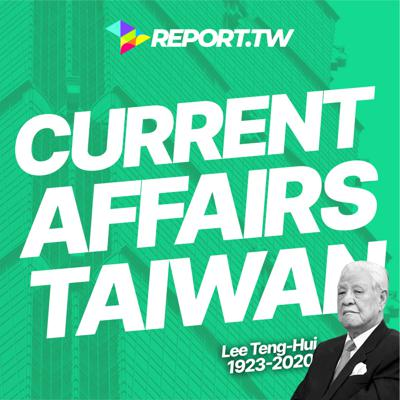 Cover art for Current Affairs Taiwan 台灣時事 #47 In Memoriam Taiwan President Lee Teng-Hui