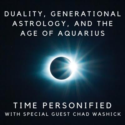 Cover art for Duality, Generational Astrology, and The Age of Aquarius with Chad Washick