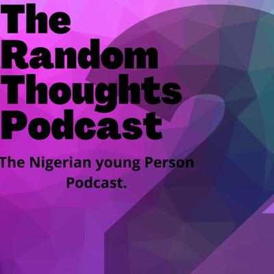 The Random Thoughts Podcast