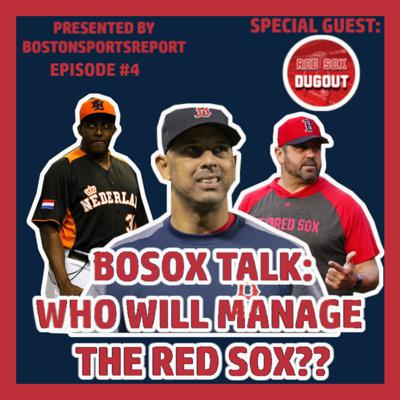 Cover art for WHO WILL MANAGE THE RED SOX? w/ Special Guest Red Sox Dugout