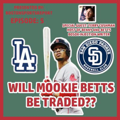 Cover art for WILL MOOKIE BETTS BE TRADED? Episode #5 w/ Special Guest Terry Cushman