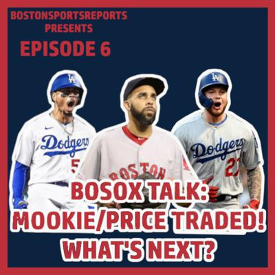 Cover art for MOOKIE BETTS TRADE TO DODGERS! WHAT'S NEXT FOR THE SOX??