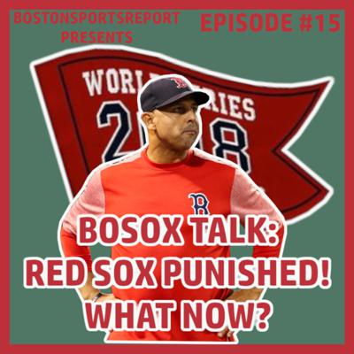 Cover art for RED SOX PUNISHED FOR SIGN STEALING! WHAT NOW?