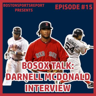 Cover art for DARNELL MCDONALD INTERVIEW - BOSOX TALK #15
