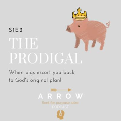 Cover art for The Prodigal: When pigs escort you back to God's original plan!