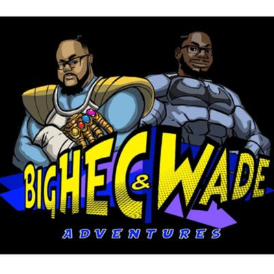 Cover art for BigHec & Wade Adventures Ep. 23 : We Takeover the FanDome For A Summer!