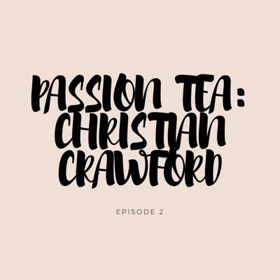 Cover art for Passion Tea: Christian Crawford
