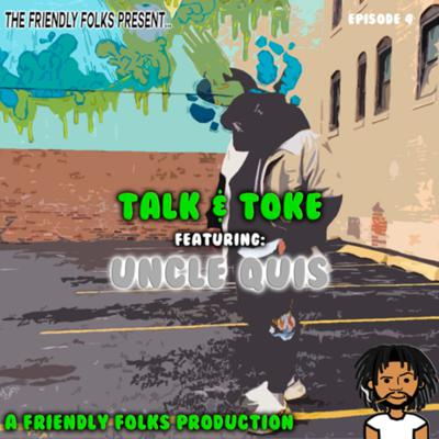 Cover art for Talk & Toke   Ep.4 : Uncle Quis and TheGrayArea
