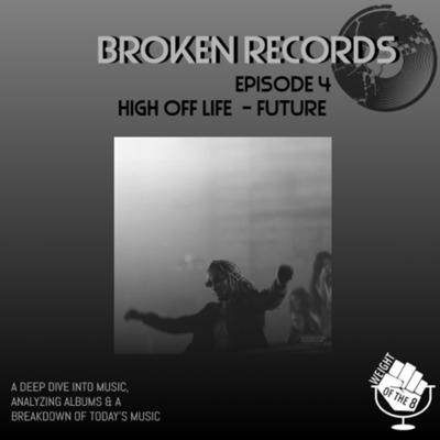Broken Records: High Off Life