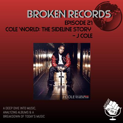 Cover art for Broken Records: Cole World: The Sideline Story