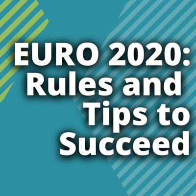 Cover art for EURO 2020: Rules and Tips to Succeed in Fantasy EURO 2020