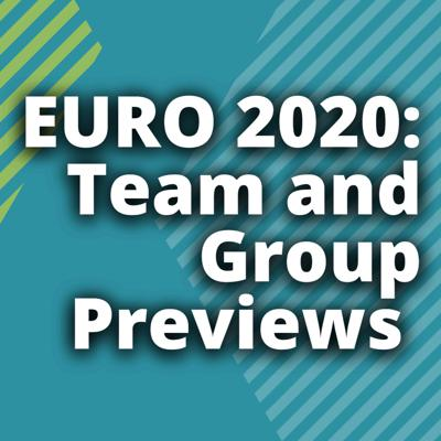 Cover art for EURO 2020: Team and Group Previews