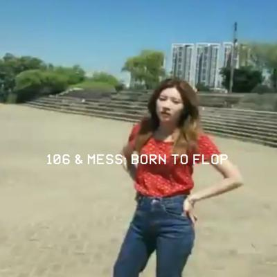 Cover art for 106 & Mess: Born To Flop