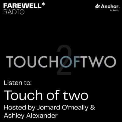 Cover art for 'Touch Of Two' Hosted by Jomarda O'Meally & Ashley Alexander