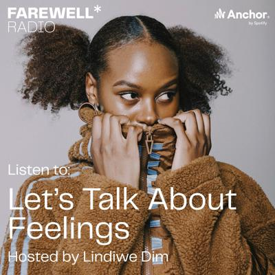 Cover art for 'Let's Talk About Feelings' Hosted by Lindiwe Dim