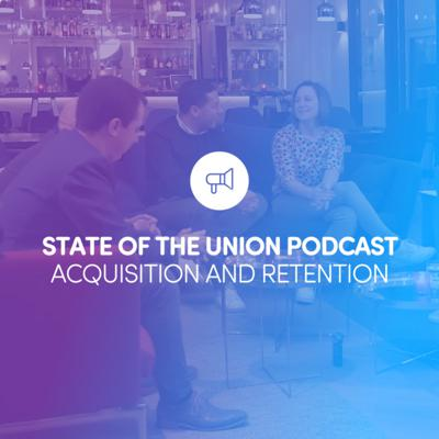 Cover art for State of the Union: Episode 1 - Acquisition & Retention