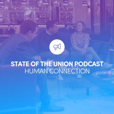 Cover art for State of the Union: Episode 2 - Human Connection