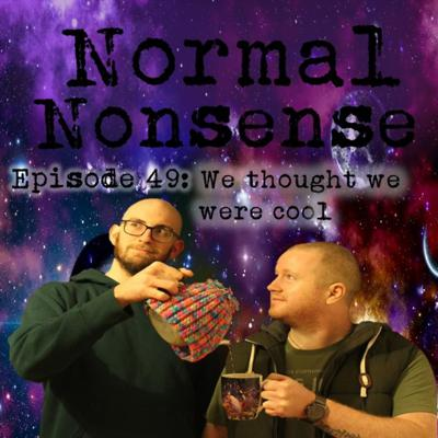 Cover art for Episode 49: We thought we were cool