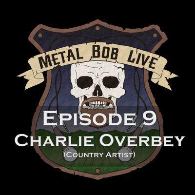 Cover art for Episode 9 - Charlie Overbey (Country Artist)