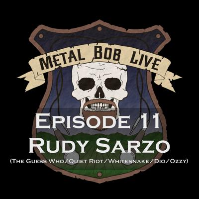 Cover art for Episode 11 Rudy Sarzo (The Guess Who/Quiet Riot/Whitesnake/Dio/Ozzy)