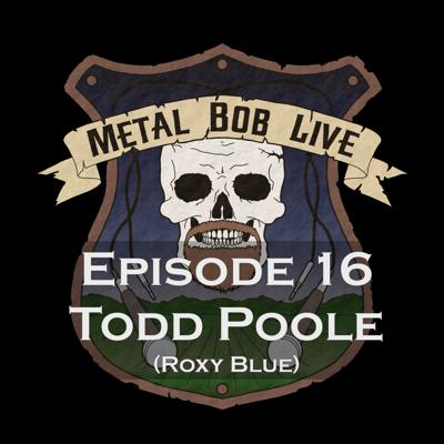 Cover art for Episode 16 Todd Poole (Roxy Blue)