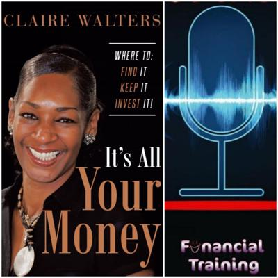 Cover art for Claire Walters Author of 'It's All Your Money' discusses her latest book.
