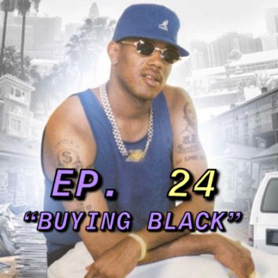 "The MidnightMasterMind Podcast, EP. 24, ""BUYING BLACK"""