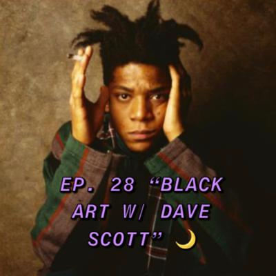 "Cover art for The MidnightMasterMind Podcast EP. 28 ""BLACK ART w/ Dave Scott"""