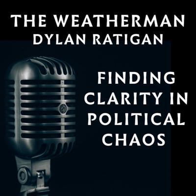 Cover art for Weatherman #2: Finding Clarity in Political Chaos