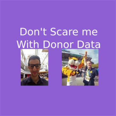 Don't Scare me With Donor Data