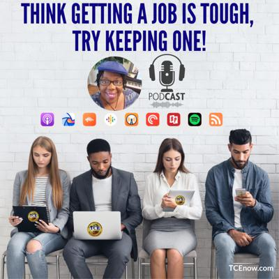 Cover art for Think Getting a Job is Tough, Try Keeping One! TCE LIVE Q &A