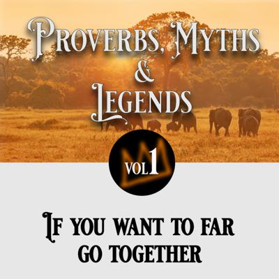 Cover art for 27: African Proverbs, Myths and Legends - Go together