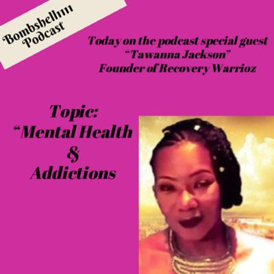 Cover art for Discussion on Mental Health and Addictions with Tawanna Jackson