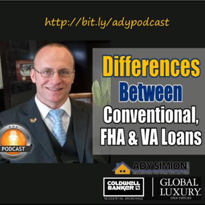 Cover art for Episode 45 - Differences Between Conventional, FHA and VA Loans