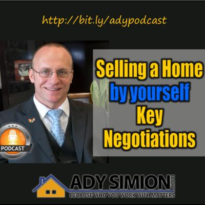 Cover art for Episode 47 - 9 Key Negotiation Steps You Should Be Aware When Selling a Home by Yourself