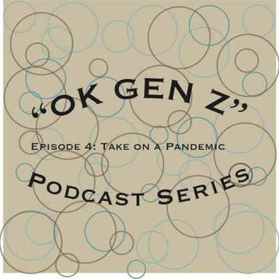 Cover art for Ok Gen Z...Takes on A Pandemic