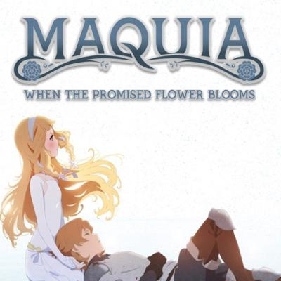 Cover art for Maquia When the Promised Flowers Bloom movie Delusional Otaku analise